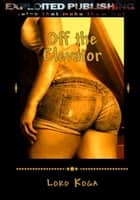 Off the Elevator ebook by Lord Koga