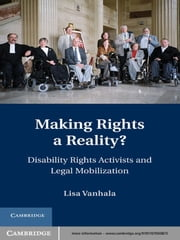 Making Rights a Reality? - Disability Rights Activists and Legal Mobilization ebook by Lisa Vanhala