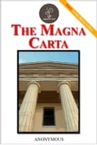 The Magna Carta - (FREE Audiobook Included!) ebook by Anonymous
