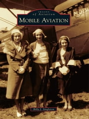 Mobile Aviation ebook by Billy J. Singleton