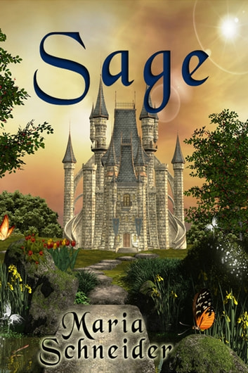 Sage - Tales from a Magical Kingdom ebook by Maria Schneider