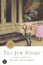 The Jew Store - A Family Memoir ebook by Stella Suberman