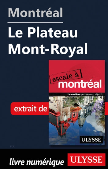 Montréal - Le Plateau Mont-Royal ebook by Collectif Ulysse