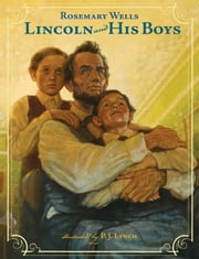 Lincoln and His Boys ebook by Rosemary Wells