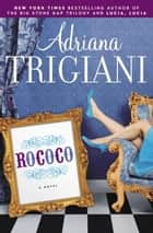 Rococo - A Novel ebook by Adriana Trigiani