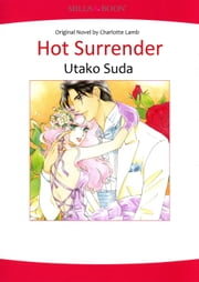 HOT SURRENDER (Mills & Boon Comics) - Mills & Boon Comics ebook by Charlotte Lamb,Utako Suda