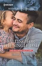 Falling for the Single Dad ebook by Emily Forbes