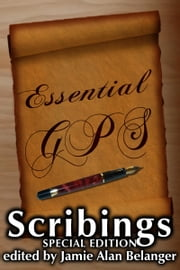 Essential GPS: A Scribings Special Edition ebook by Jamie Alan Belanger