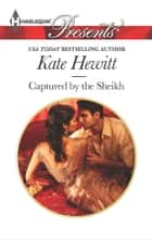 Captured by the Sheikh eBook by Kate Hewitt