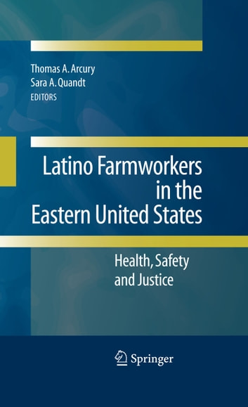 Latino Farmworkers in the Eastern United States - Health, Safety and Justice ebook by