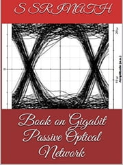 Book on Gigabit Passive Optical Network ebook by S Srinath