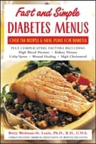 Fast and Simple Diabetes Menus : Over 125 Recipes and Meal Plans for Diabetes Plus Complicating Factors ebook by Betty Wedman-St. Louis