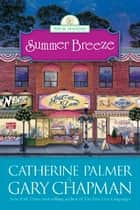 Summer Breeze ebook by Catherine Palmer, Gary Chapman