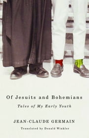 Of Jesuits and Bohemians ebook by Jean-Claude Germain,Donald Winkler