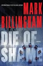 Die of Shame - A Novel ebook by Mark Billingham