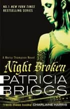 Night Broken - A Mercy Thompson Novel ebook by Patricia Briggs
