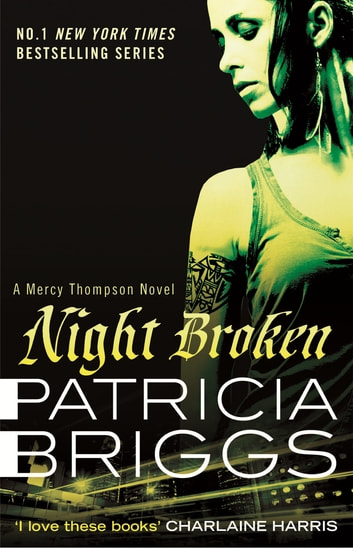 Night Broken - Mercy Thompson: Book 8 ebook by Patricia Briggs