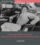 Jack Londons Classics: The Call of the Wild and White Fang ebook by Jack London