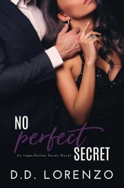 No Perfect Secret - The IMPERFECTION Series, #4 ebook by DD Lorenzo