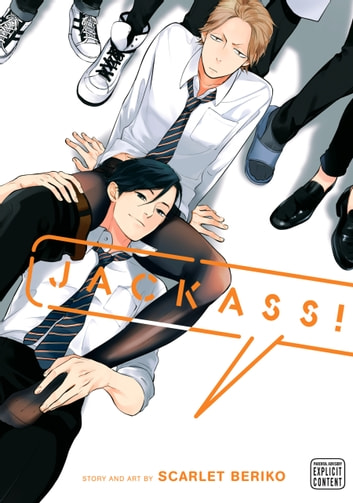 Jackass!, Vol. 1 (Yaoi Manga) ebook by Scarlet Beriko