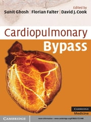 Cardiopulmonary Bypass ebook by Sunit Ghosh,Florian Falter,David J. Cook