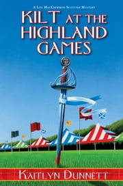 Kilt at the Highland Games ebook by Kaitlyn Dunnett