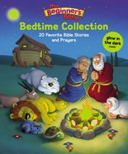 The Beginner's Bible Bedtime Collection - 20 Favorite Bible Stories and Prayers ebook by Zondervan
