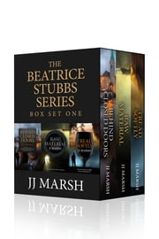 The Beatrice Stubbs Boxset ebook by JJ Marsh