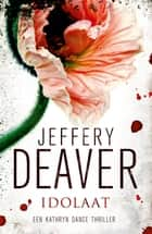 Idolaat ebook by Ralph van der Aa, Jeffery Deaver