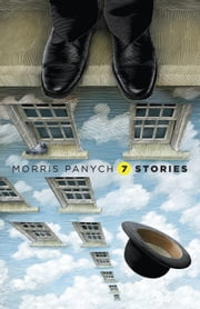 7 Stories ebook by Morris Panych