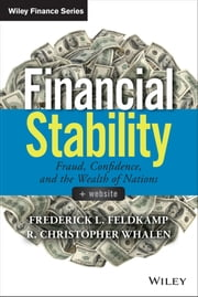 Financial Stability - Fraud, Confidence and the Wealth of Nations ebook by Frederick L. Feldkamp,R. Christopher Whalen