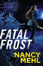 Fatal Frost (Defenders of Justice Book #1) ebook by Nancy Mehl