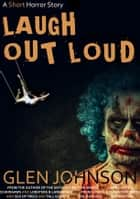 Laugh Out Loud ebook by
