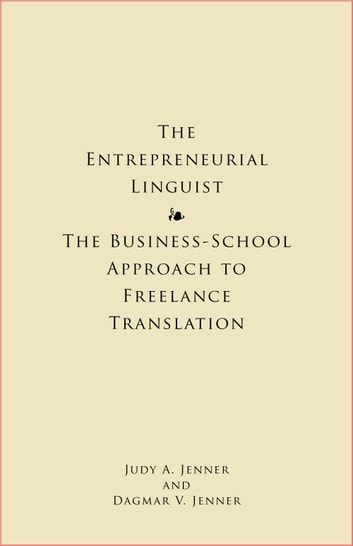 The entrepreneurial linguist ebook by judy jenner 9781624881251 the entrepreneurial linguist the business school approach to freelance translation ebook by judy jenner fandeluxe Gallery