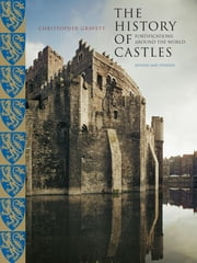 History of Castles, New and Revised ebook by Christopher Gravett