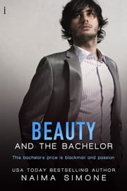 Beauty and the Bachelor ebook by Naima Simone