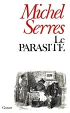 Le parasite ebook by Michel Serres