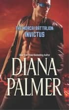 The Morcai Battalion: Invictus ebook by Diana Palmer