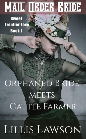 Orphaned Bride Meets Cattle Farmer - Colorado Cowboys Looking For Love, #1 ebook by Lillis Lawson