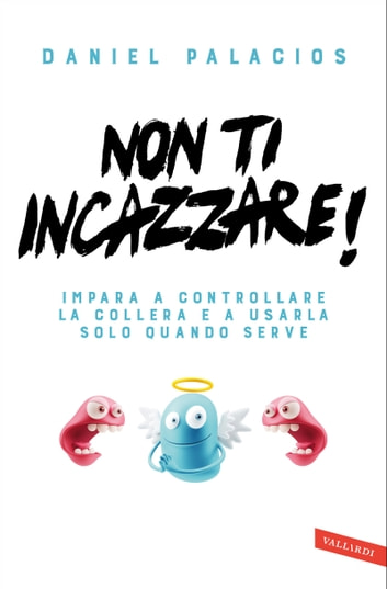 Non t'incazzare! ebook by Daniel Palacios
