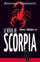 Alex Rider 9- Le Réveil de Scorpia ebook by Anthony Horowitz, Annick Le Goyat