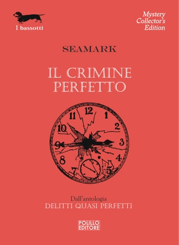 Il crimine perfetto ebook by Seamark