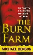The Burn Farm ebook by Michael Benson