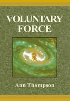 Voluntary Force ebook by Ann Thompson