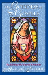The Goddess in the Gospels - Reclaiming the Sacred Feminine ebook by Margaret Starbird