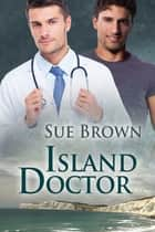 Island Doctor ebook by Sue Brown