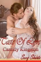 Taste Of Love - Sexy Shorts ebook by Cassidy Kingston