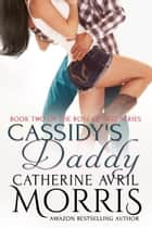 Cassidy's Daddy ebook by Catherine Avril Morris