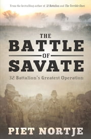 The Battle of Savate - 32 Battalion's Greatest Operation ebook by Piet Nortje