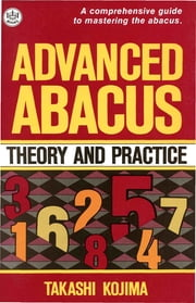 Advanced Abacus - Theory and Practice ebook by Kobo.Web.Store.Products.Fields.ContributorFieldViewModel
